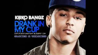 Drank in My Cup - Kirko Bangz - New 2011 - Screwed & Chopped (Free Download)