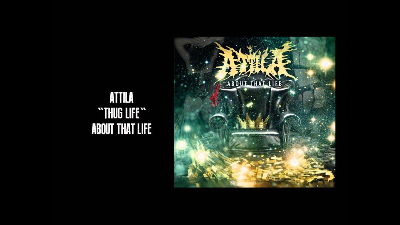 Attila – Thug Life Lyrics | Genius Lyrics