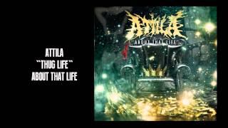 "Attila - ""Thug Life"""
