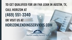Why an FHA Home Loan in Austin, TX might be your best option