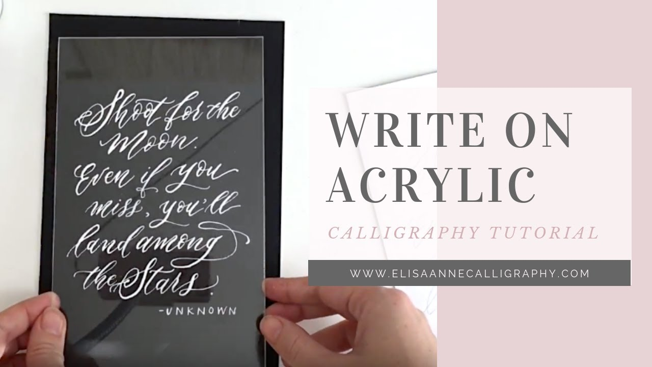 Writing Calligraphy on an Acrylic Surface    Calligraphy Tips & Tricks