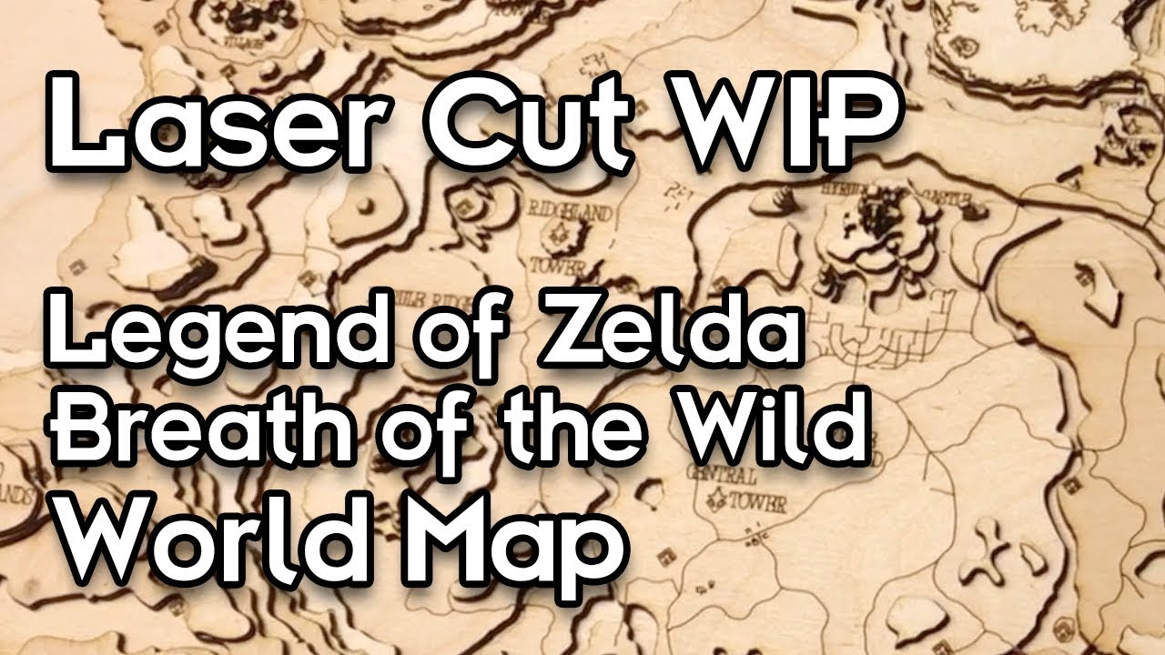 Laser Cut World Map.Legend Of Zelda Breath Of The Wild World Map Laser Cut Wip Youtube