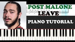 Post Malone - Leave (Piano Tutorial ) Awesome Orchestra Ending