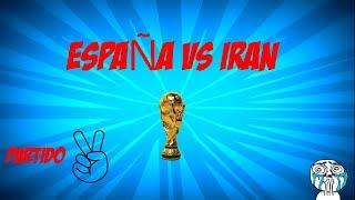 A POR EL MUNDIA.ESPAÑA VS IRAN