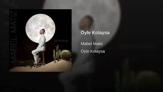 Öyle Kolaysa Mabel Matiz Video