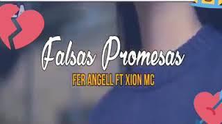 Falsas promesas~~《fer angell ft xion mc》~🎙💻
