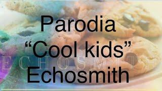 "PARODIA ""Cool kids"" Echosmith"