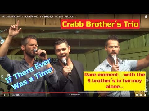 """Trio Crabb Brothers - """"If There Ever Was Time"""" (Singing In The Barn - 08/07/2017)"""