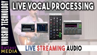 Live Streaming Audio - Vocal Processing