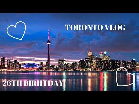 TORONTO VLOG| MY 26TH BIRTHDAY!!!