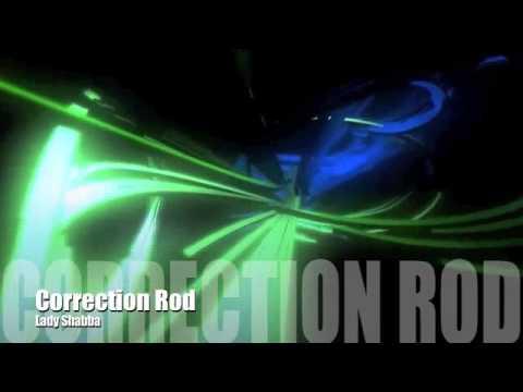 Lady Shabba - Correction Rod