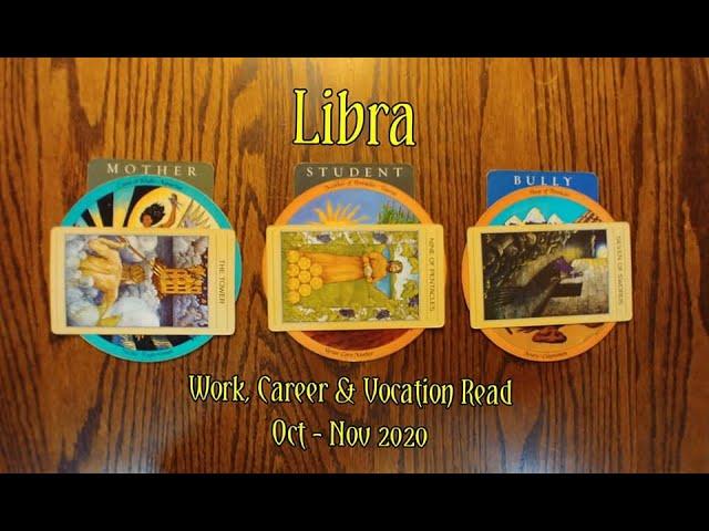 LIBRA: WORK, CAREER & VOCATION READ OCT + NOV 2020 = MOTHER+STUDENT+BULLY ARCHETYPES