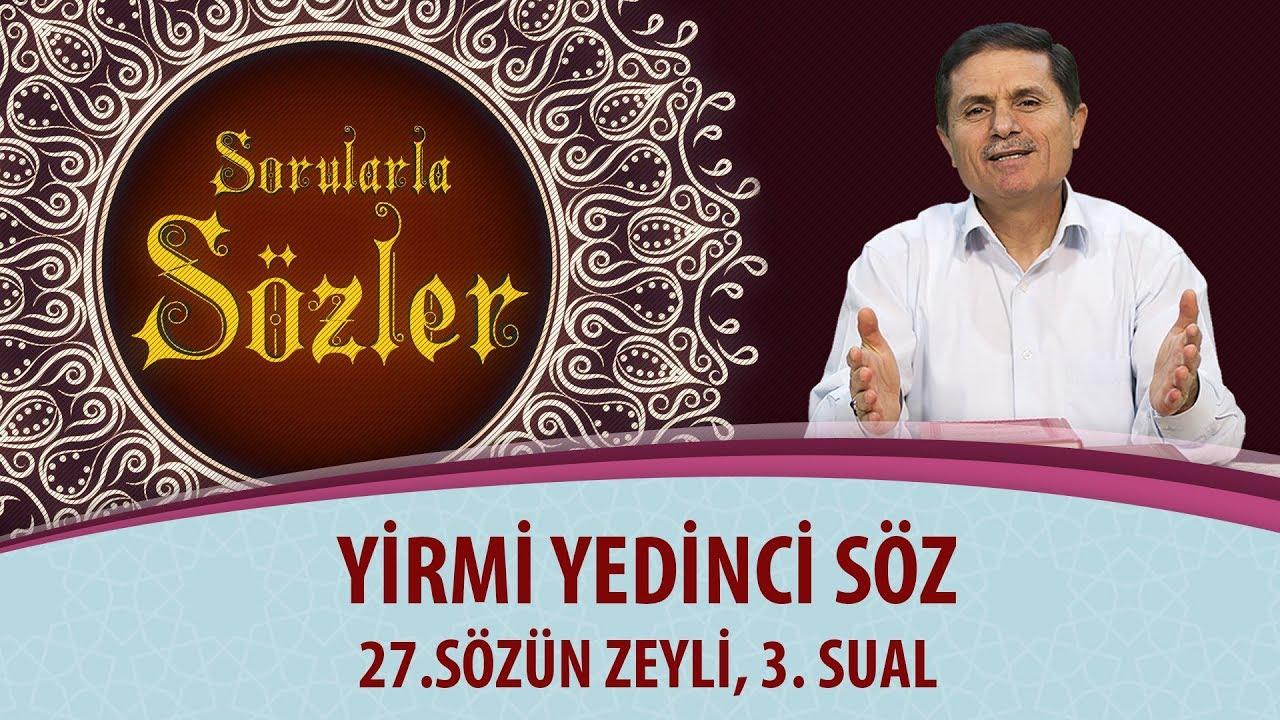 Sorularla Sözler - 349. Bölüm - 27.Sözün Zeyli, 3. Sual