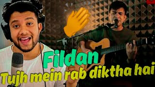 FILDAN - Tujh Mein Rab Dikhta Hai (Roop Kumar Rathod) | REACTION