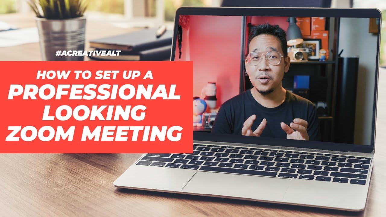 How to Look Pro in Zoom Meetings