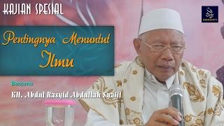 Gambar cover Ceramah Pendek : Pentingnya Menuntut Ilmu oleh KH. Abdul Rasyid Abdullah Syafii