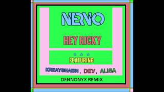 NERVO Ft Dev Kreayshawn Alisa Hey Ricky Dennonyx Remix