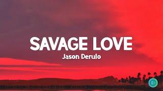 Jason Derulo - Savage Love (LYRICS) Jawsh 685