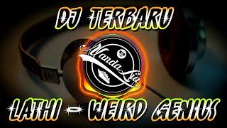 DJ LATHI WEIRD GENIUS FULL BASS - DJ TERBARU 2020 Nanda Lia