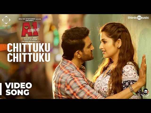 A1 | Chittuku Chittuku Video Song | Santhanam, Tara | Santhosh Narayanan | Johnson K