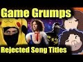 Game Grumps - Rejected Song Titles! [Compilation of band names/songs]