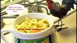 Miss Ruby Tuesday-  How To Make Chicken Noodle Soup