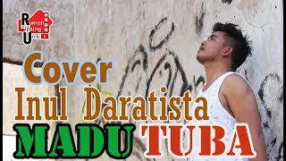 [4.34 MB] BEST SONG INUL DARATISTA MADU TUBA COVER - APIH SIGIT BY MD. ABNER KEYANO