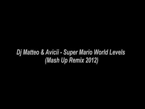 Dj Maco & Avicii - Super Mario World Levels (Mash Up Remix 2012)