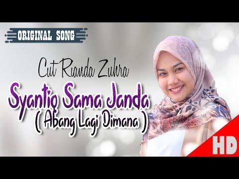 CUT RIANDA ZUHRA -  SYANTIQ SAMA JANDA ( ABANG LAGI DIMANA ) - Best Single HD Video Quality 2018.