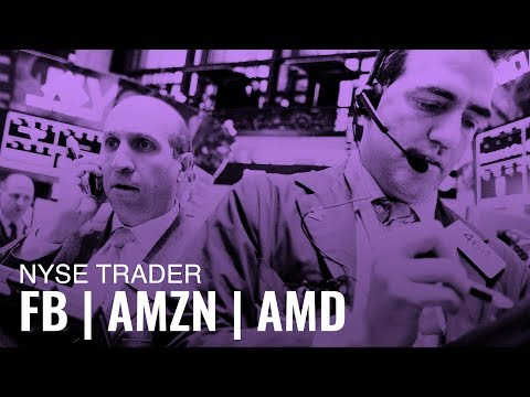 NYSE Trader on Facebook, Amazon and Advanced Micro Devices