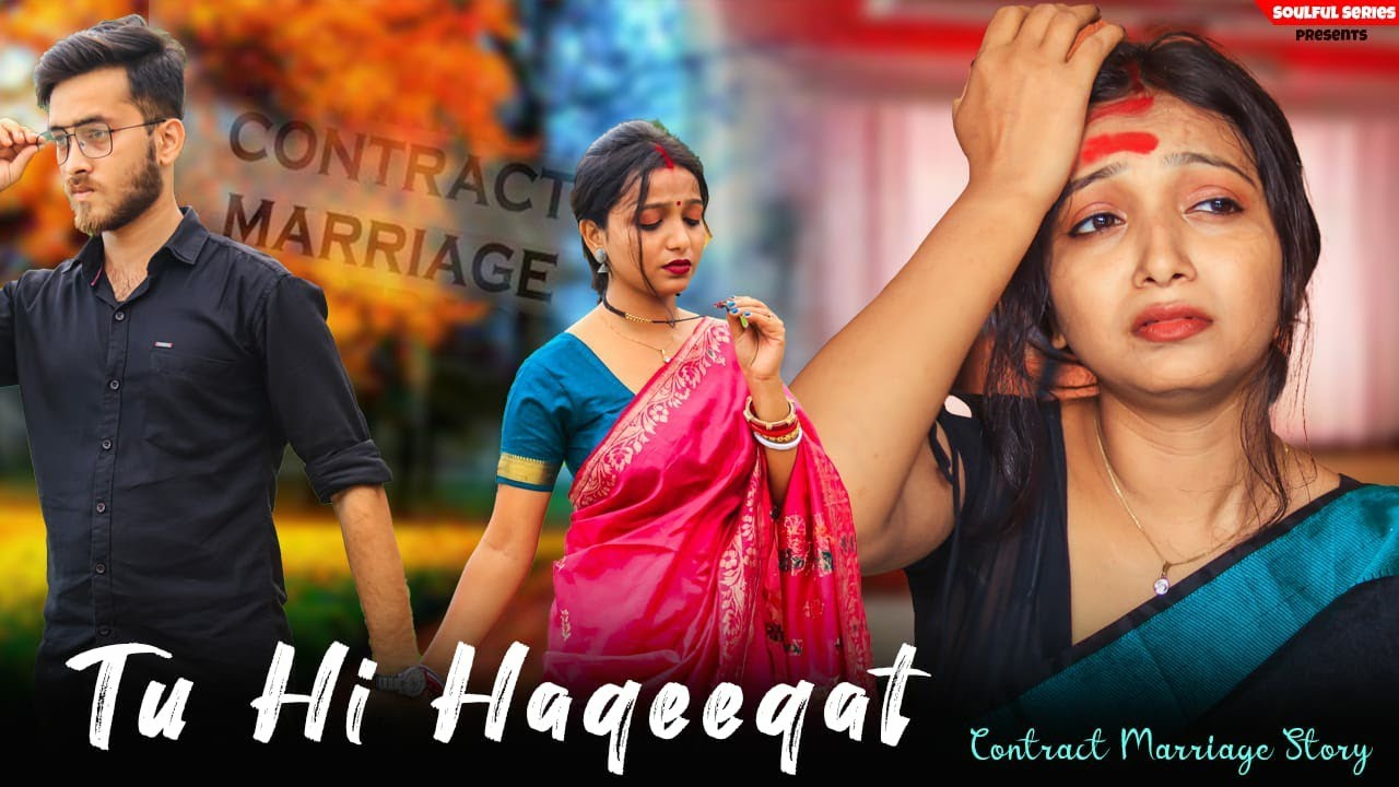 Tu Hi Haqeeqat | Contract Marriage Story | Emotional Story | Heart Touching Story | New Latest Song