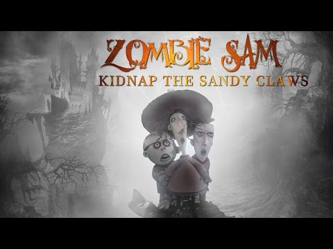 ZOMBIE SAM  - KIDNAP THE SANDY CLAWS (Nightmare Before Christmas cover)