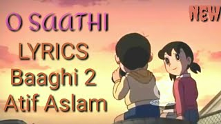 O Saathi New viedo song with lyrics||baaghi 2||Nobita sizuka