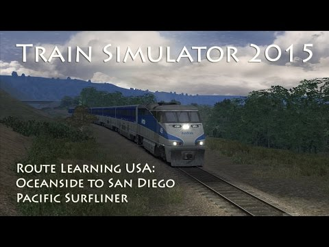 Train Simulator 2015 - Route Learning USA: Oceanside to San Diego (Pacific Surfliner)