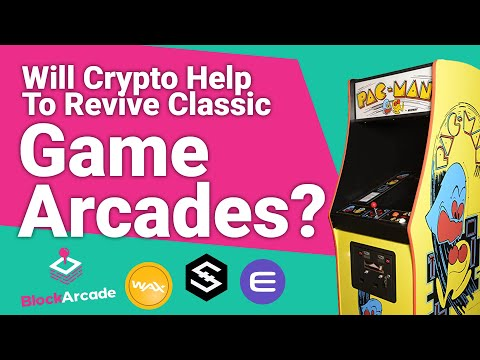 Classic Game Arcades Make A Comeback With Cryptocurrency (2020)