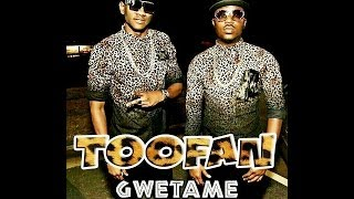 Toofan - GWETAME (Cadeaux à nos fans)