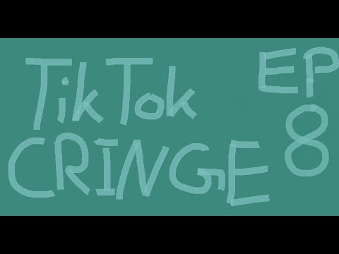 Tik Tok Cringe Compilation - Episode Eight