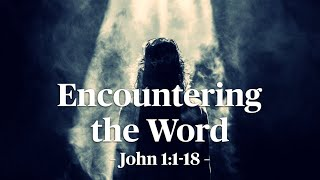Lesson 1: Encountering the Word