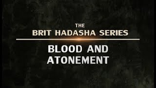 The Brit Hadasha Series - Blood and Atonement - 119 Ministries