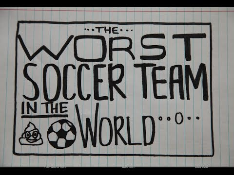 The WORST Soccer Team in the World