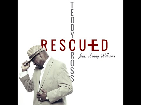 Teddy Cross - Rescued (feat. Lenny Williams) | Official Music Video