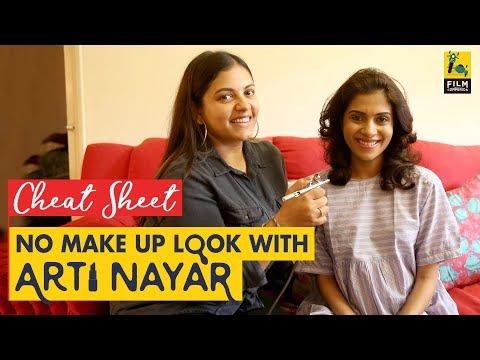 The No Make Up Look Tutorial | Arti Nayar | Cheat Sheet