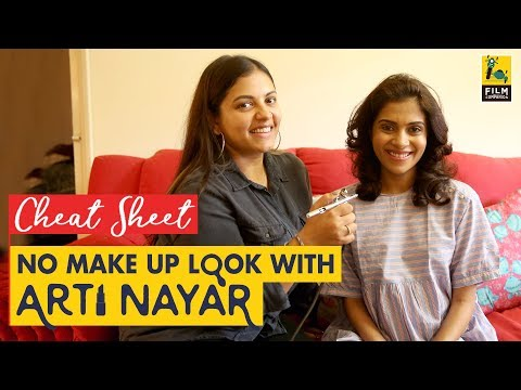 The No Make Up Look Tutorial | Arti Nayar | Cheat Sheet