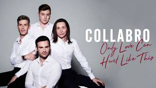 Collabro - Only Love Can Hurt Like This (Official Audio)