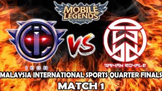 ICON MY vs Saiyan Royale Match 1 - Malaysia International Sports Quarter Finals Mobile Legends