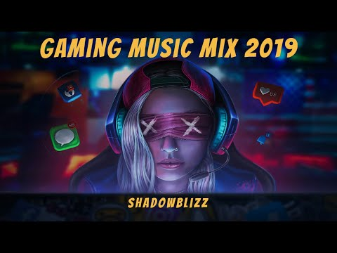 Gaming Music Mix 2019   BEST of EDM, Trap, Bass, Dubstep, House
