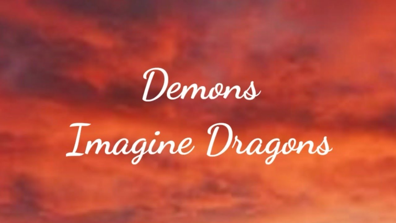 DEMONS - Imagine Dragons full lyrical song by MX Lyrics ...