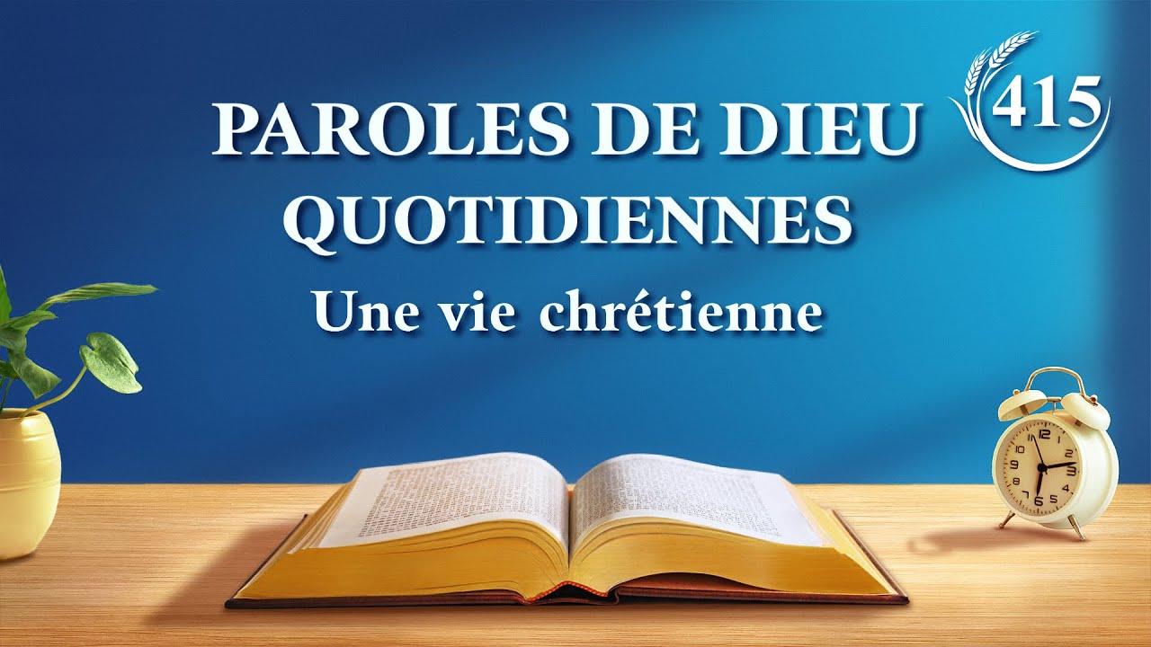Paroles de Dieu quotidiennes   « Au sujet d'une vie spirituelle normale »   Extrait 415