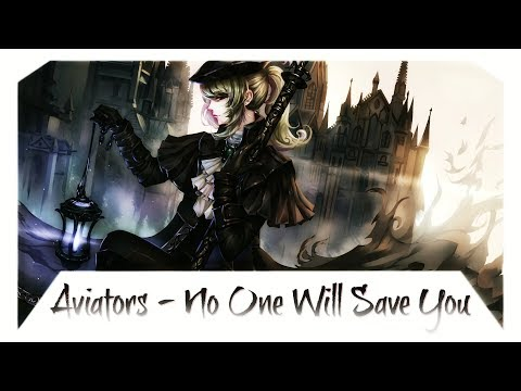 Nightcore - No One Will Save You (Bloodborne)