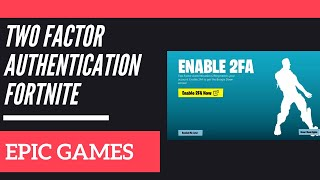 Enable Two Factor Authentication On Fortnite | Authenticator App